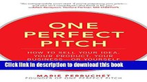 Read One Perfect Pitch: How to Sell Your Idea, Your Product, Your Business--or Yourself  Ebook