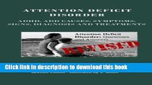 Read Attention Deficit Disorder: Adhd, Add Causes, Symptoms, Signs, Diagnosis and Treatments -