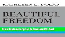 Read Beautiful Freedom: Giving Young Adults With Disabilities Wings to Fly Independently  Ebook Free