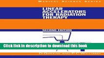 Read Linear Accelerators for Radiation Therapy, Second Edition (Series in Medical Physics and