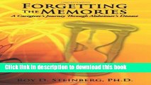Download Forgetting the Memories: A Caregiver s Journey Through Alzheimer s Disease PDF Online