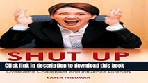 Read Shut Up and Say Something: Business Communication Strategies to Overcome Challenges and
