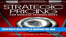 Read Strategic Pricing for Medical Technologies: A Practical Guide to Pricing Medical Devices