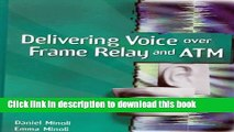 Read Delivering Voice over Frame Relay and ATM PDF Free