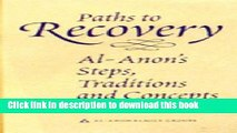 Download Paths to Recovery: Al-Anon s Steps, Traditions, and Concepts Ebook Free