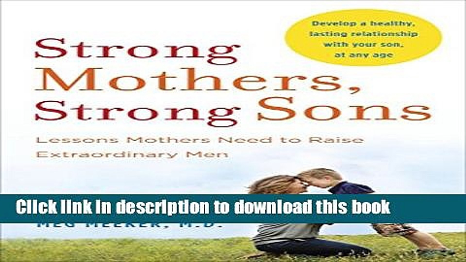 Download Strong Mothers, Strong Sons: Lessons Mothers Need to Raise  Extraordinary Men PDF Free
