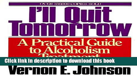 Read I ll Quit Tomorrow: A Practical Guide to Alcoholism Treatment Ebook Free