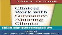 Read Clinical Work with Substance-Abusing Clients, Third Edition (Guilford Substance Abuse Series)