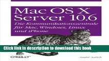 Read Mac OS X Server 10.6: Die Kommunikationszentrale für Mac, Windows, Linux und iPhone  Ebook