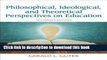 Read Philosophical, Ideological, and Theoretical Perspectives on Education (2nd Edition)  Ebook