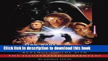 Read Revenge of the Sith: Illustrated Screenplay: Star Wars: Episode III (Star Wars - Legends)