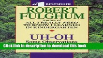 Download Uh-Oh: Some Observations from Both Sides of the Refrigerator Door Ebook Online