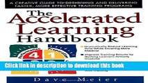 Download The Accelerated Learning Handbook: A Creative Guide to Designing and Delivering Faster,