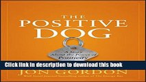 [Read PDF] The Positive Dog: A Story About the Power of Positivity Download Free