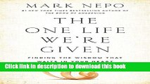 Download The One Life We re Given: Finding the Wisdom That Waits in Your Heart Ebook Online