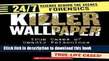 [Read PDF] Killer Wallpaper: True Cases of Deadly Poisonings (24/7: Science Behind the Scenes: