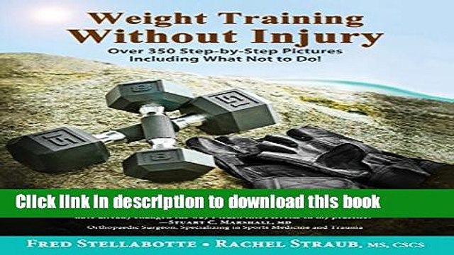 Read Weight Training Without Injury: Over 350 Step-By-Step Pictures Including What Not to Do!