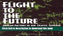 [Read PDF] Flight to the Future: Human Factors in Air Traffic Control Download Free