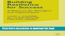 [Read PDF] Building Resilience for Success: A Resource for Managers and Organizations Download Free