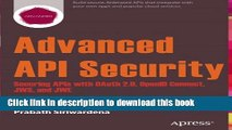 PDF Advanced API Security: Securing APIs with OAuth 2.0, OpenID Connect, JWS, and JWE  Read Online
