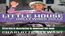 Download Little House in the Hollywood Hills: A Bad Girl s Guide to Becoming Miss Beadle, Mary X,