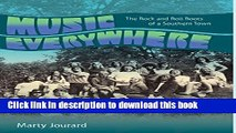 Download Music Everywhere: The Rock and Roll Roots of a Southern Town PDF Online