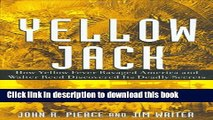 Download Books Yellow Jack: How Yellow Fever Ravaged America and Walter Reed Discovered Its Deadly