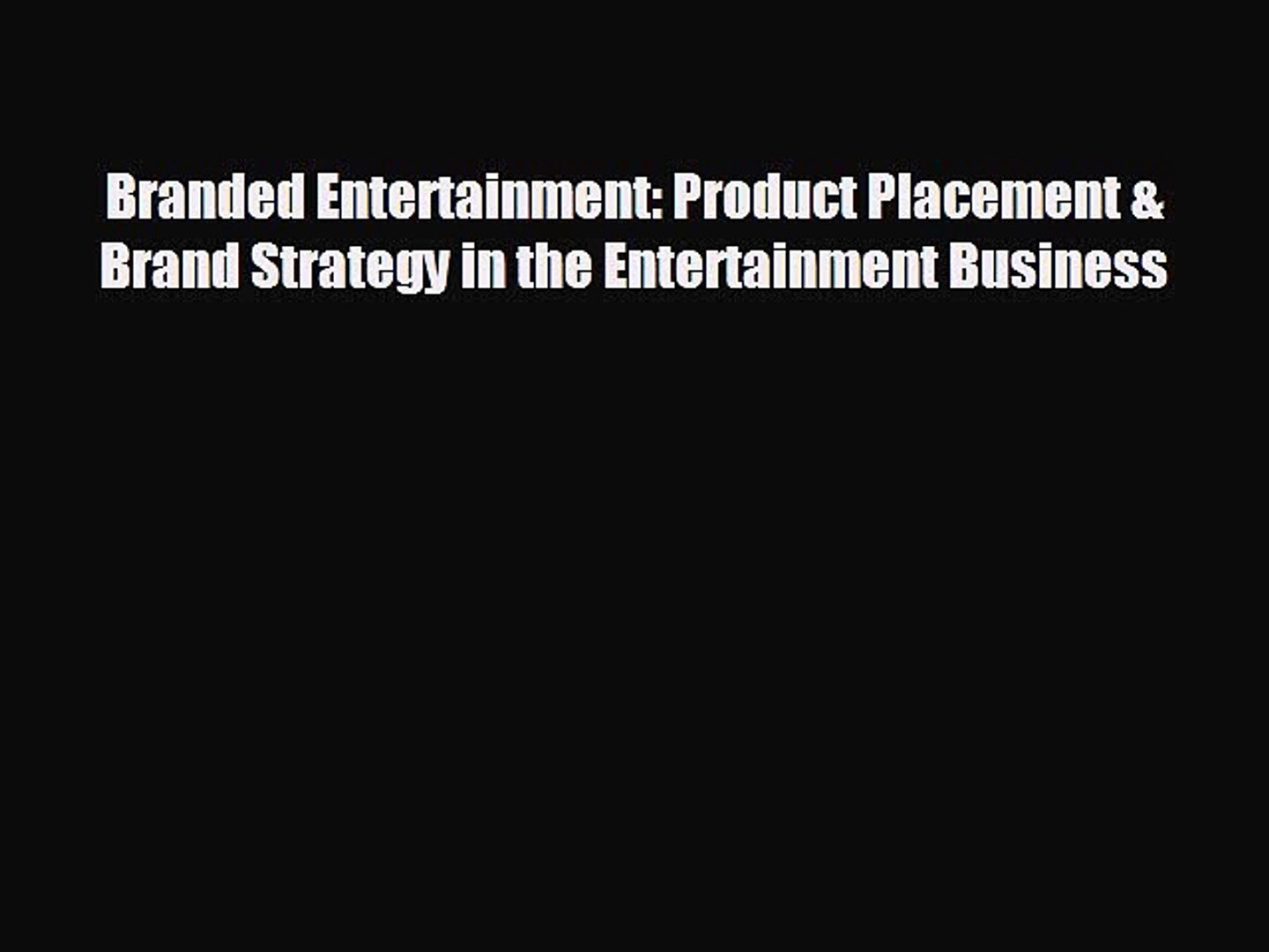 EBOOK ONLINE Branded Entertainment: Product Placement & Brand Strategy in the Entertainment