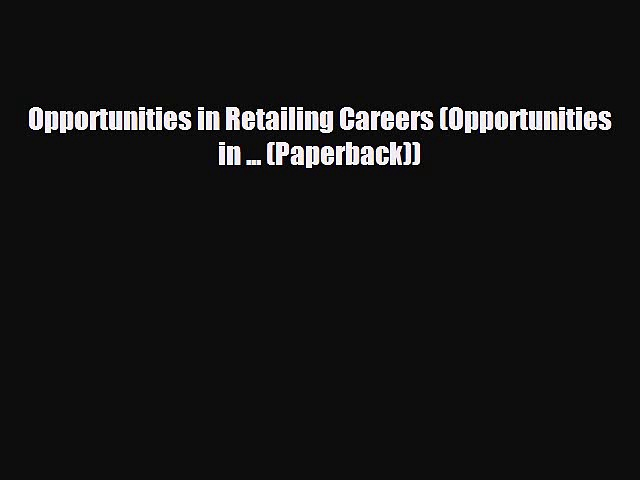 there is Opportunities in Retailing Careers (Opportunities in … (Paperback))
