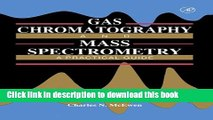 Read Gas Chromatography and Mass Spectrometry A Practical