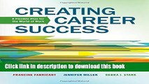 Read Books Creating Career Success: A Flexible Plan for the World of Work (Explore Our New Career