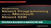 Ebook Beginning Kinect Programming with the Microsoft Kinect SDK Free Download