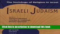 Ebook Israeli Judaism: The Sociology of Religion in Israel (Studies of Israeli Society) Full