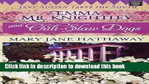 [Read PDF] Emma, Mr. Knightley and Chili-Slaw Dogs (Jane Austen Takes the South) Ebook Free