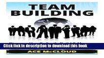 Books Team Building: Discover How To Easily Build   Manage Winning Teams (Team Building, Team