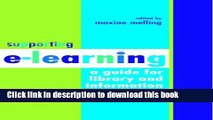 Read Supporting e-learning: A Guide For Library And Information Managers (Facet Publications (All