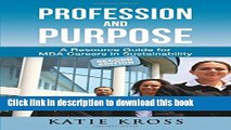 Read Books Profession and Purpose: A Resource Guide for MBA Careers in Sustainability ebook