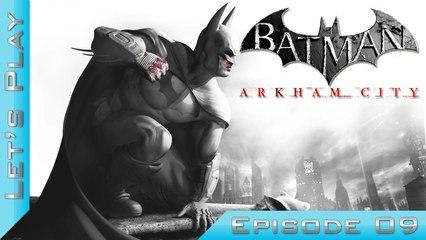 Let's Play | Batman Arkham City : Episode 9