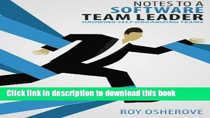Read Notes to a Software Team Leader: Growing Self Organizing Teams  Ebook Online