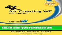 Read 42 Rules for Creating WE (2nd Edition): A Hands-On, Practical Approach to Organizational