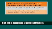 Download Books The Case against Assisted Suicide: For the Right to End-of-Life Care PDF Free