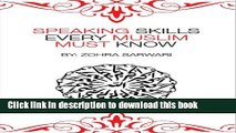 Download Books Speaking Skills Every Muslim Must Know! Learn how to speak on stage with