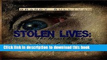 Read Books Stolen Lives: The Heart Breaking Story of a Trafficking Victim Ebook PDF