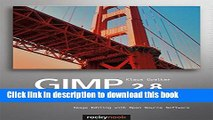 Read Books GIMP 2.8 for Photographers: Image Editing with Open Source Software ebook textbooks