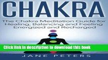 Read Books Chakras: The Chakra Meditation Guide for Healing, Balancing and Feeling Energized and