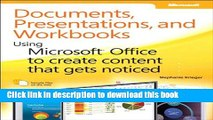 Read Documents, Presentations, and Worksheets: Using Microsoft Office to Create Content That Gets