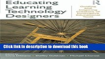 Read Books Educating Learning Technology Designers: Guiding and Inspiring Creators of Innovative