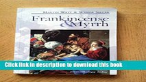 Download Books Frankincense and Myrrh: Through the Ages and a Complete Guide to Their Use in