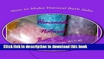 Read Books How to Make Natural Bath Salts ebook textbooks