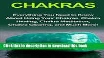 Read Books Chakras: Everything you need to know about using your chakras, chakra healing, chakra